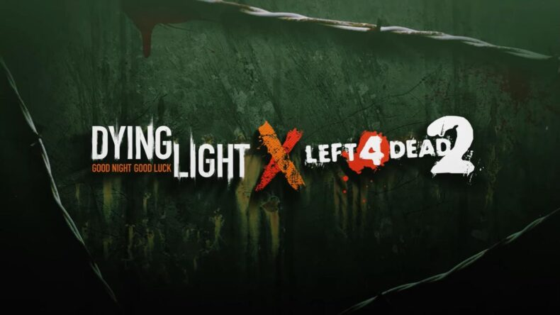 Dying Light Crossover Left 4 Dead