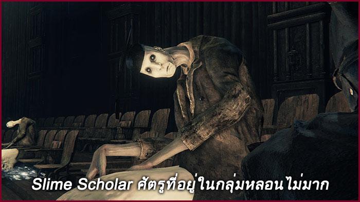Bloodborne, Dark Souls, Demon's Souls, Slime Scholar