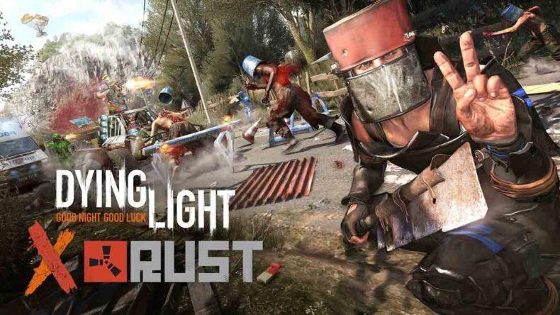 Dying Light x Rust